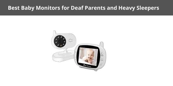 Best Baby Monitors for Deaf Parents and Heavy Sleepers