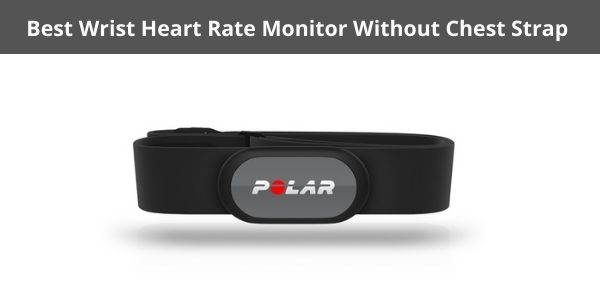Best Wrist Heart Rate Monitor Without Chest Strap